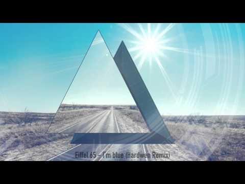 Eiffel 65 - I'm blue (Hardwen Remix Extended)