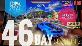 DAY 46 SESSION 2 Part (2/2) Friday Asphalt 9 Daily Events. Class-S, Expert Race and Exclusive Event