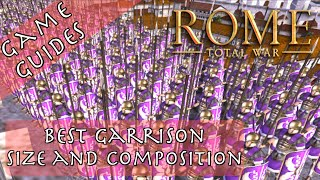 BEST GARRISON SIZE/COMPOSITION - Game Guides - Rome: Total War