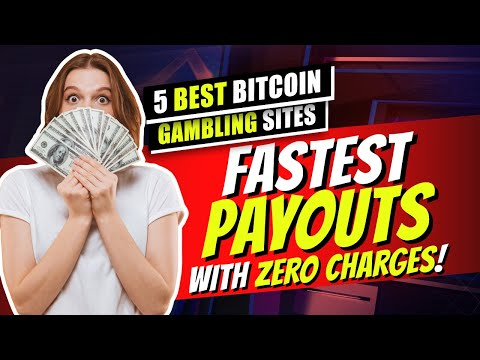 5 Best Bitcoin Gambling Site 💵 Fastest Payouts With Zero Charges!