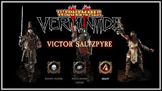 [Vermintide 2] Victor Saltzpyre Guide - Skills & Weapons For Witch Hunter, Bounty Hunter, & Zealot