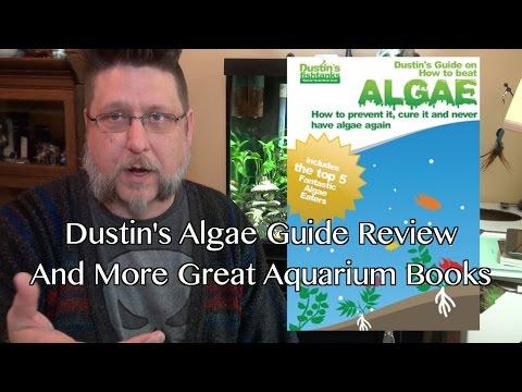 Dustin's Algae Guide Review and More Great Aquarium Books