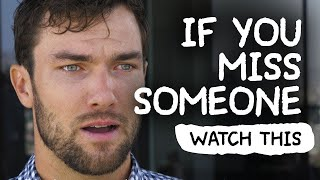 If You Miss Someone - WATCH THIS | by Jay Shetty