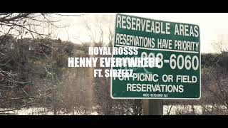 Gambar cover Royal Rosss - Henny Everywhere Feat. SirZeez (Shot By. SolidShotsFilms)