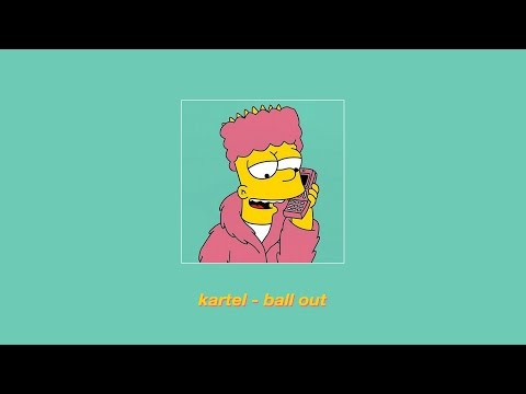kartel - ball out
