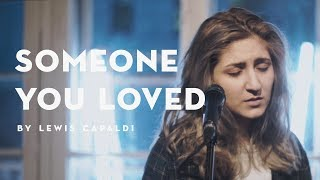 Lewis Capaldi - Someone You Loved (Live by Ericka Janes) Video