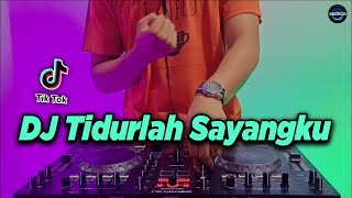 Dj Tidurlah Sayangku Mentari Tlah Menunggu Tiktok Viral Remix Terbaru Full Bass 2021