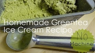DIY TREAT: Green Tea Ice Cream
