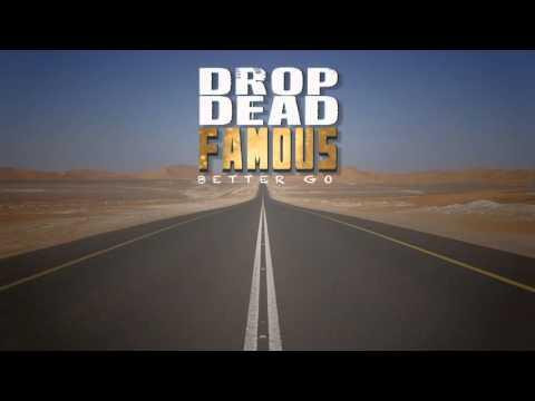Better Go - Drop Dead Famous (Lyric video)