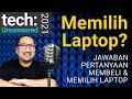 Memilih dan Membeli Laptop: Yang Murah Mana? Cari Di Mana? Yang Bekas OK Ga? Tech Uncensored #17