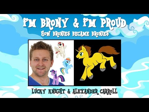 I'm Brony and I'm Proud  Episode005  Alexander Carroll