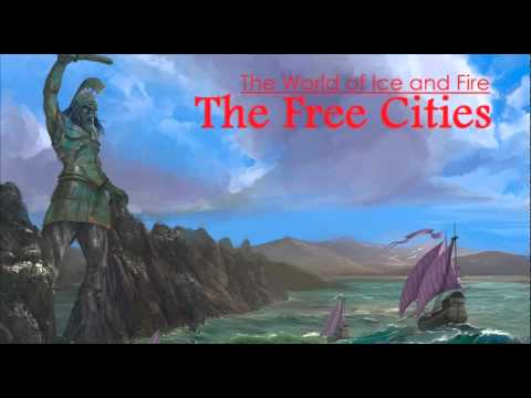 The World of Ice and Fire – The Free Cities