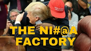 The NI#@A Factory Pt. 1