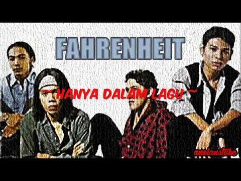 FAHRENHEIT - Hanya Dalam Lagu