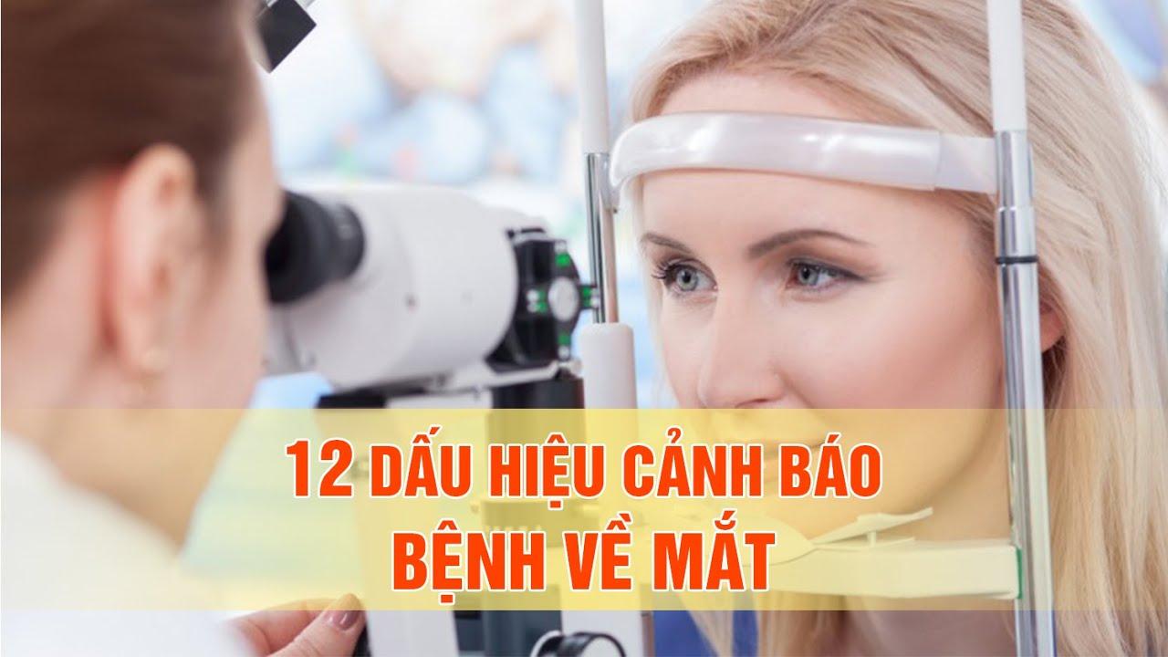 12 dấu hiệu cảnh báo bệnh tật từ đôi mắt không thể chủ quan