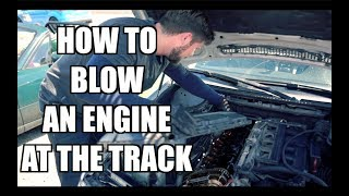 How to blow a BMW engine. Road To Time Attack Ep. 4