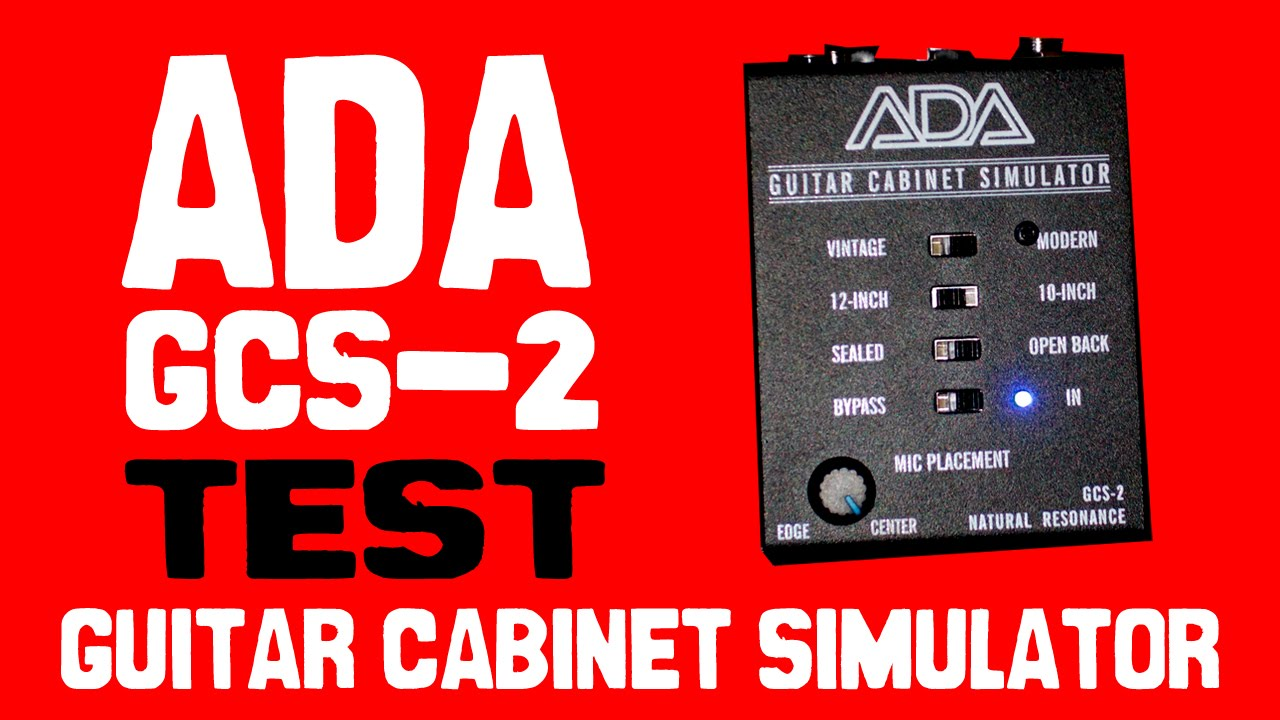 Ada Gcs 2 Guitar Cabinet Simulator Test Youtube