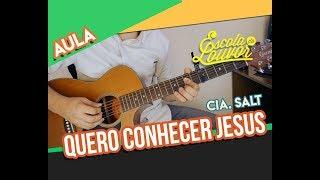 Baixar VIDEO AULA VIOLÃO - QUERO CONHECER JESUS ( O MEU AMADO É O MAIS BELO) - CIA SALT