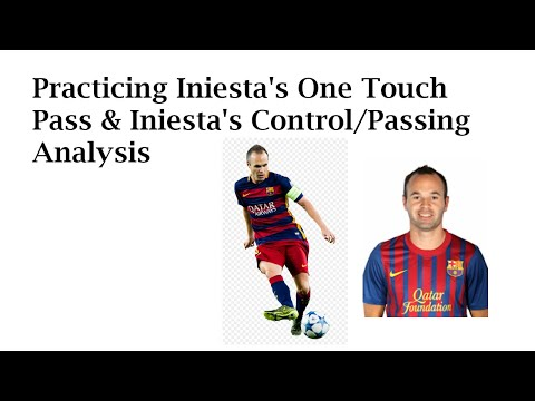 Practicing Iniesta's One Touch Pass & Iniesta's Control/Passing Analysis