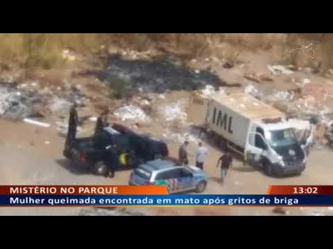 DF ALERTA - Mulher queimada encontrada em mato após gritos de briga