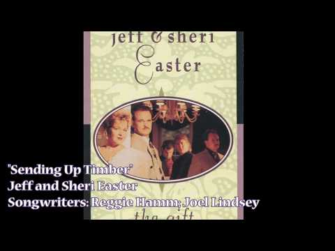 """Sending Up Timber"" - Jeff & Sheri Easter (1993)"