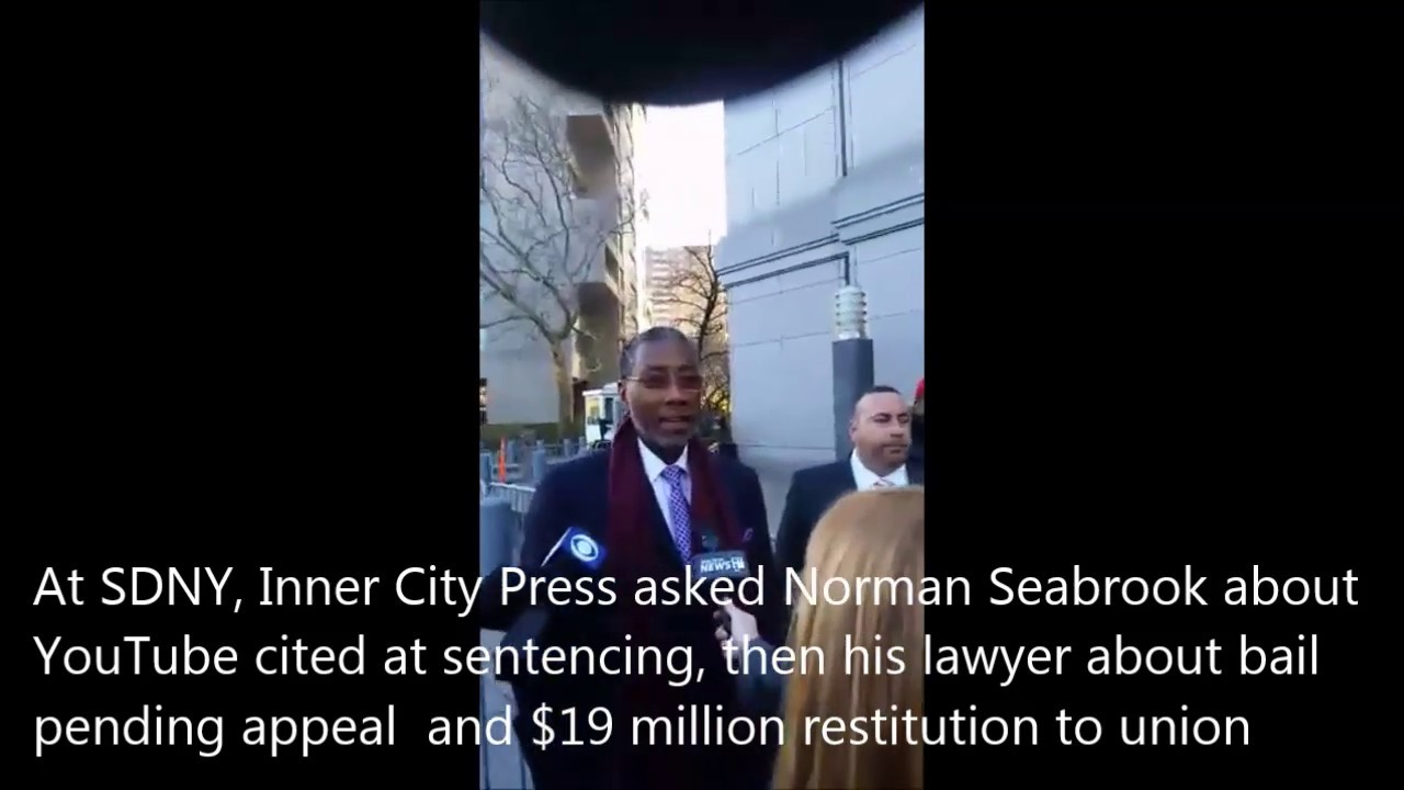 f9a17867937e Inner City Press: After SDNY Sentencing Norman Seabrook Tells Inner City  Press YouTube Is ..