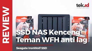 Seagate IronWolf SSD, kencang di NAS dan di laptop!