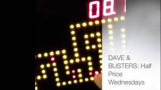 Dave & Busters- 1/2 Price Wednesday
