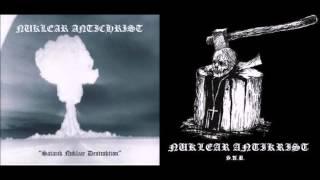 Nuklear Antikrist   Satanik Nuklear Destruktion