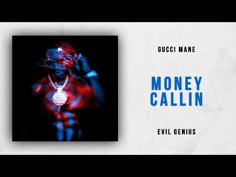 Gucci Mane - Money Callin (Evil Genius) Mp3