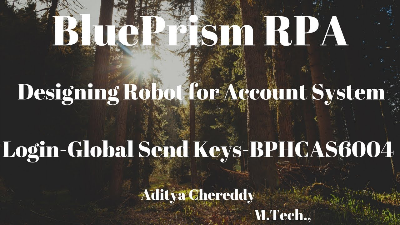 BluePrism RPA - Design a Robot - Login -Global Send Keys - BPHCAS6004  -Aditya RPA Academy BTM Layout