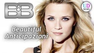 Anticipazioni Beautiful, Puntate Americane: Arriva Reese, un nuovo personaggio!