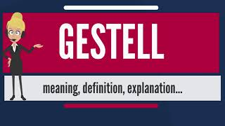 What is GESTELL? What does GESTELL mean? GESTELL meaning, definition & explanation