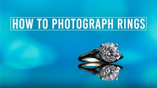 How to Photograph Rings | Jewelry Photography Tips