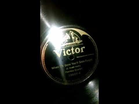Peerless Quartet - When I'm Gone You'll Soon Forget on Victor Records