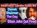 Gentle Giant's Derek Shulman On the Day They Fired Elton John