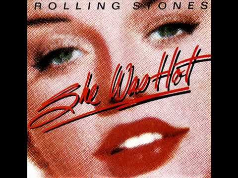 SHE WAS HOT-THE ROLLING STONES