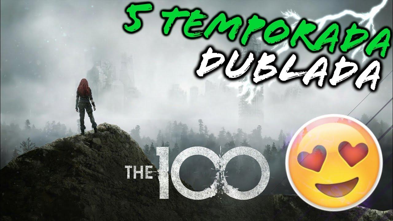 Como Baixar A 5 Temporada De The 100 Dublada Youtube