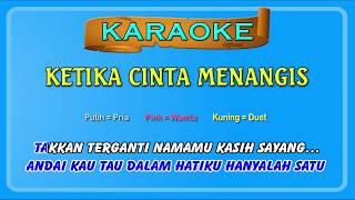 KETIKA CINTA MENANGIS (buat Cowok) ~ karaoke     tanpa vokal pria