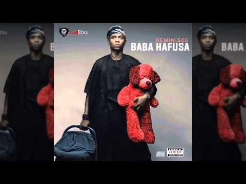 Reminisce - Baba Hafusa (Album Preview)