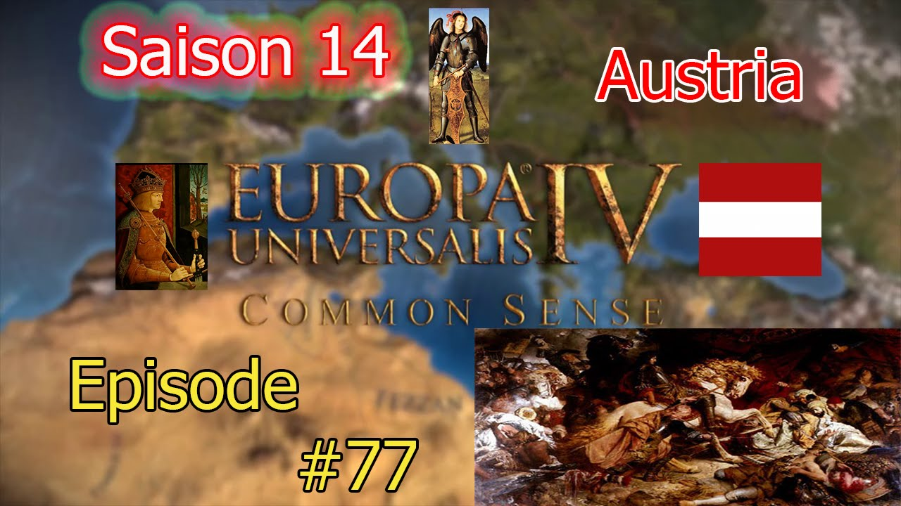 Let's play Europa Universalis IV S14 Autriche épisode 77