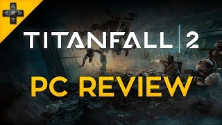 Titanfall 2 - PC Review