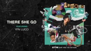PnB Rock - There She Go feat. YFN Lucci [ Audio]