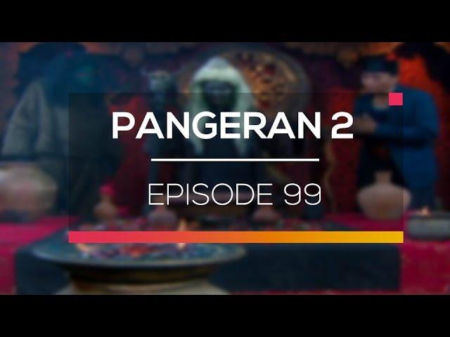 Pangeran 2 - Episode 99 #1