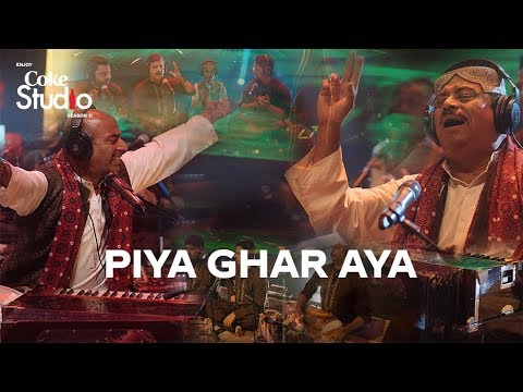 Piya Ghar Aaya, Fareed Ayaz, Abu Muhammad Qawwal And Brothers, Coke Studio Season 11, Episode 3.