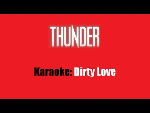 Karaoke: Thunder / Dirty Love