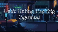 Una't Huling Pag-Ibig - Yeng Constantino [Lyrics] (Cover by Agsunta ft. Nicole Parada)