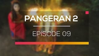 Pangeran 2 Episode 09