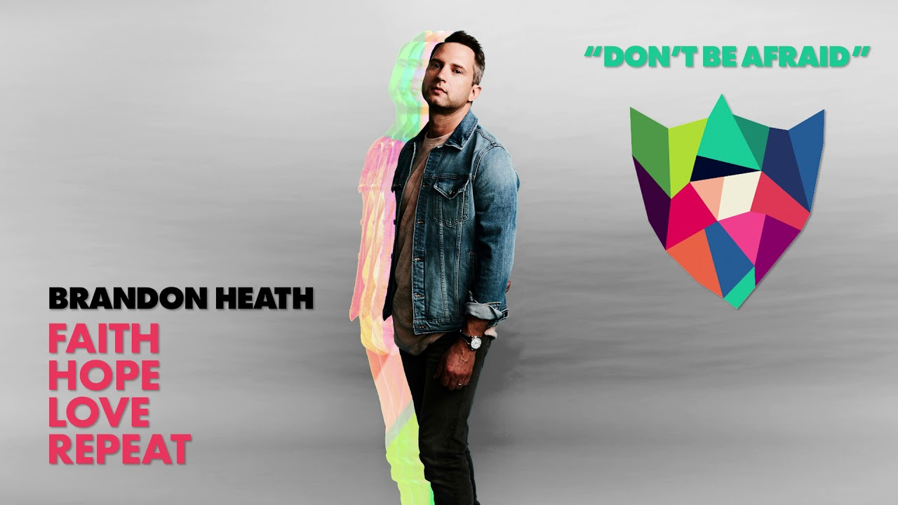 Brandon Heath - Don't Be Afraid (Official Audio)