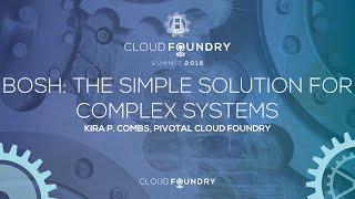 BOSH: The Simple Solution for Complex Systems - Kira Combs, Pivotal
